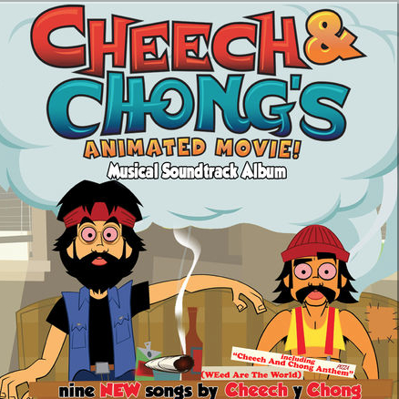 Cheech and Chong's Animated Movie! Musical Soundtrack
